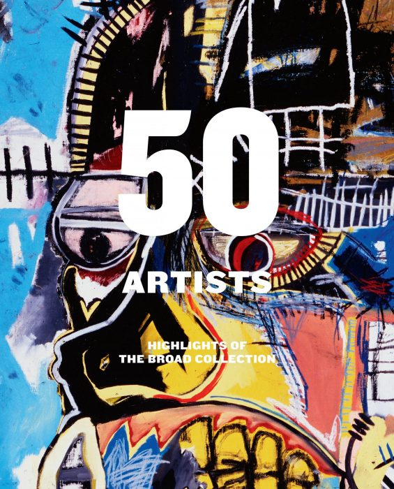 Cover for 50 Artists: Highlights of The Broad Collection