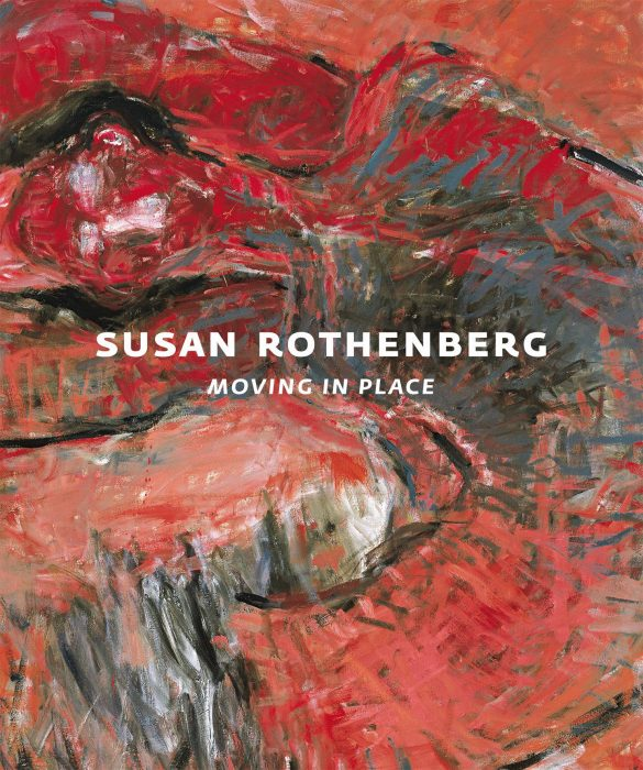 Cover for Susan Rothenberg: Moving in Place
