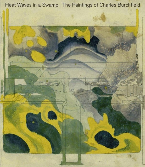 Cover for Heat Waves in a Swamp: The Paintings of Charles Burchfield