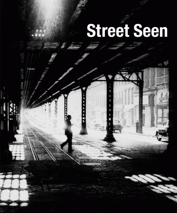 Cover for Street Seen: The Psychological Gesture in American Photography, 1940-1959