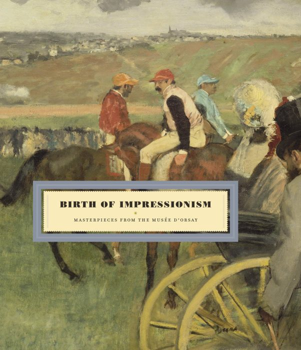 Cover for Birth of Impressionism: Masterpieces from the Musee D'Orsay
