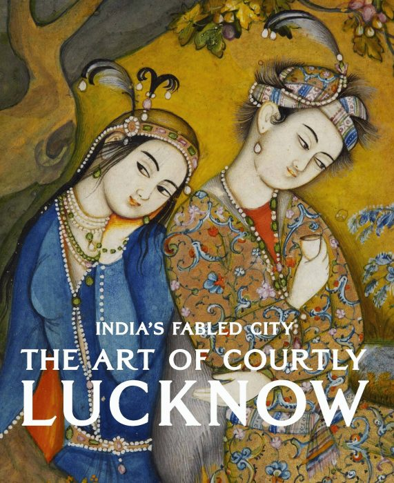 Cover for India's Fabled City: The Art of Courtly Lucknow