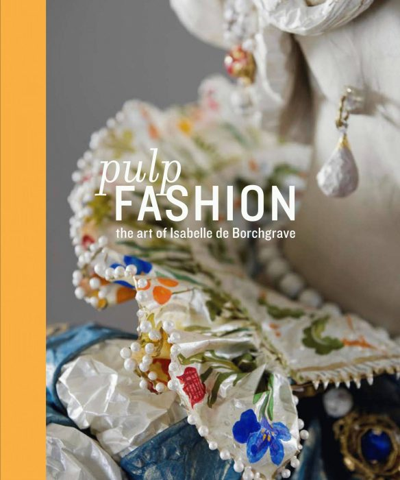 Cover for Pulp Fashion: The Art of Isabelle De Borchgrave