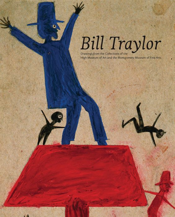 Cover for Bill Traylor: Drawings from the Collections of the High Museum of Art and the Montgomery Museum of Fine Arts
