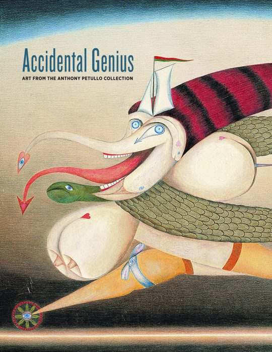 Cover for Accidental Genius: Art from the Anthony Petullo Collection