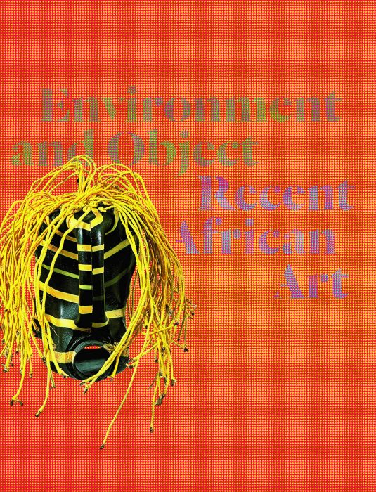 Cover for Environment And Object: Recent African Art