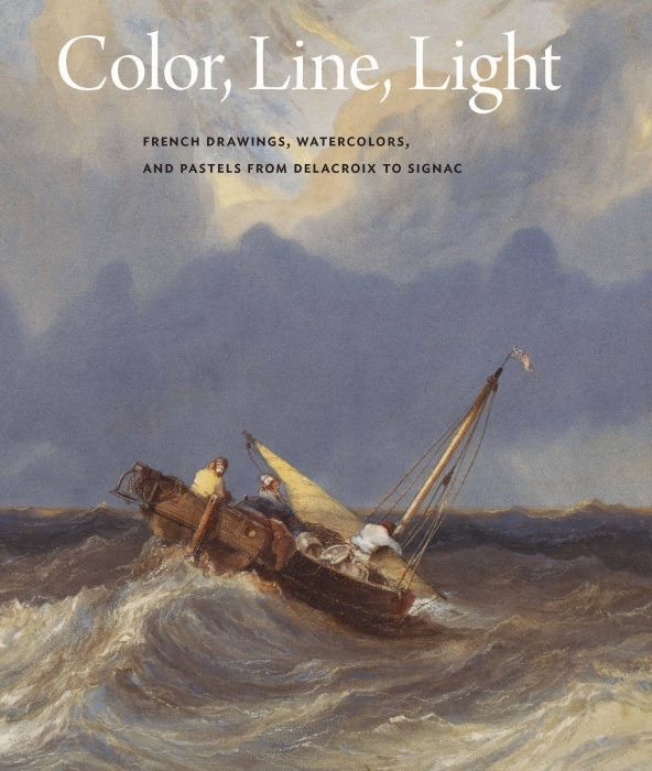 Cover for Color, Line, Light: French Drawings, Watercolors, and Pastels from Delacroix to Signac