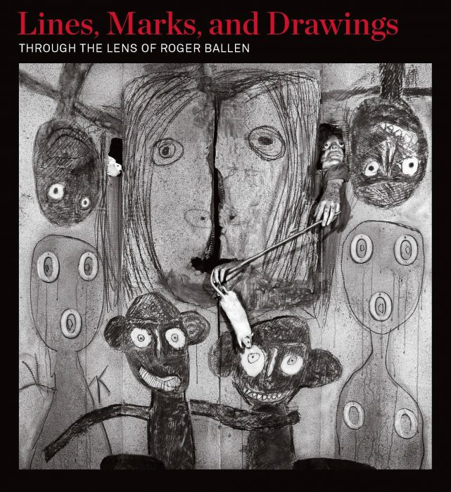 Cover for Lines, Marks, and Drawings: Through the Lens of Roger Ballen