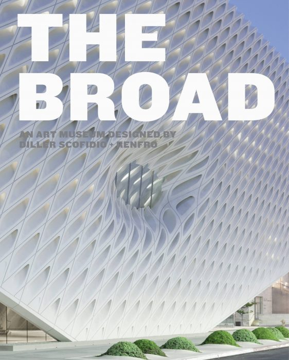 Cover for The Broad: An Art Museum Designed by Diller Scofidio + Renfro
