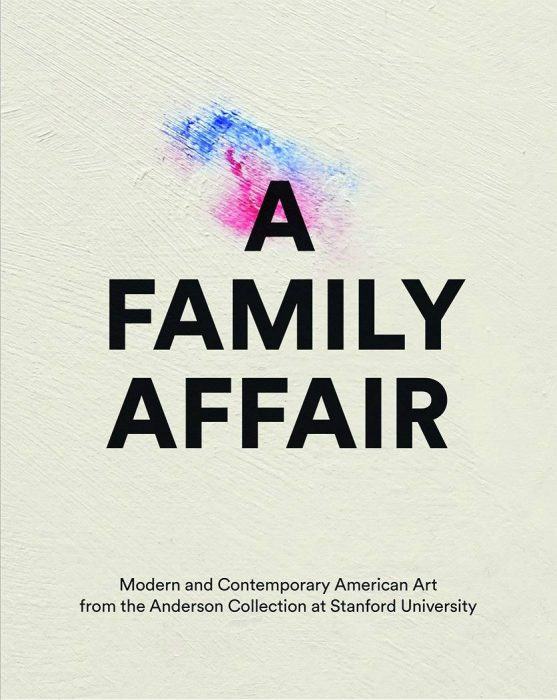 Cover for A Family Affair: Modern and Contemporary American Art from the Anderson Collection at Stanford University