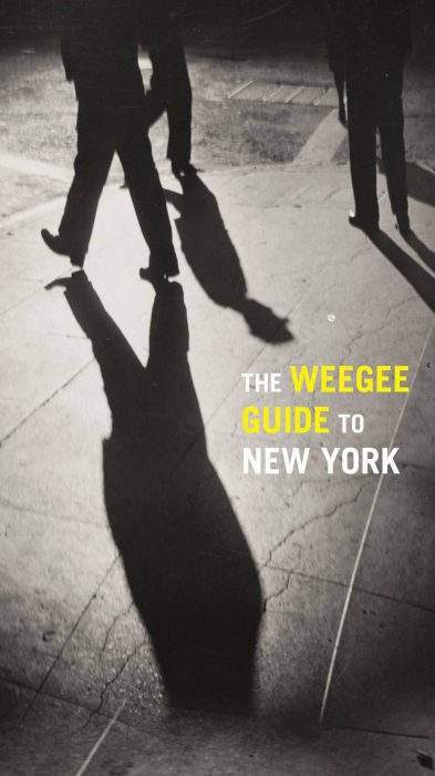 Cover for The Weegee Guide to New York: Roaming the City with its Greatest Tabloid Photographer