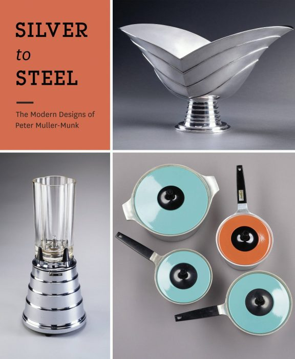 Cover for Silver to Steel: The Modern Designs of Peter Muller-Munk