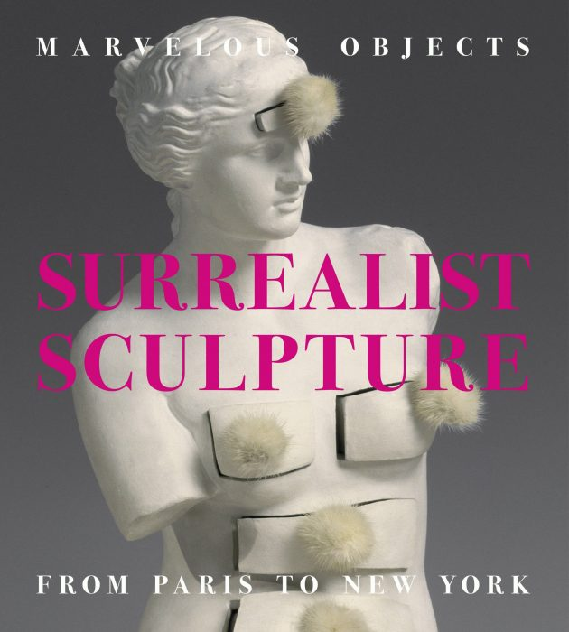 Cover for Marvelous Objects: Surrealist Sculpture from Paris to New York