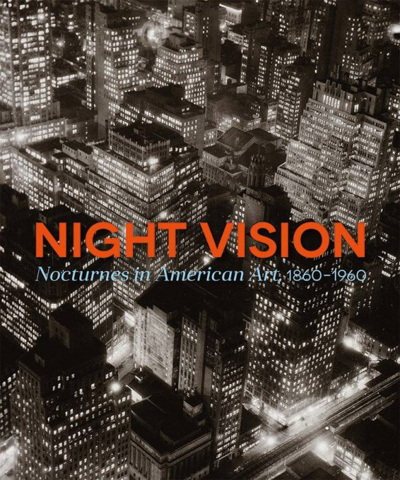 Cover for Night Vision: Nocturnes In American Art, 1860-1960