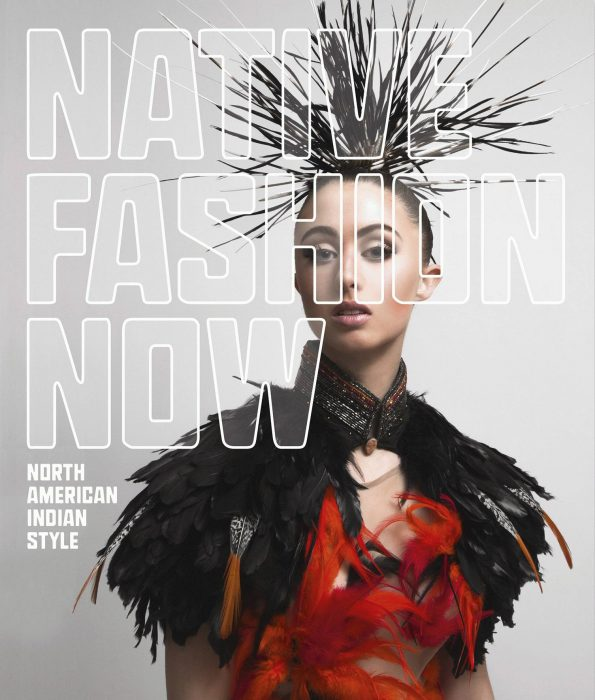 Cover for Native Fashion Now: North American Indian Style
