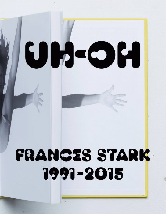 Cover for UH-OH: Frances Stark 1991-2015