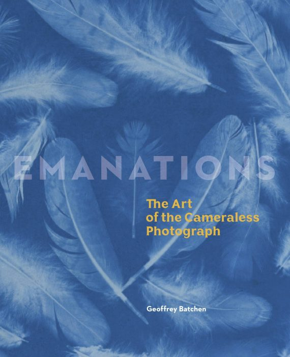 Cover for Emanations: The Art of the Cameraless Photograph
