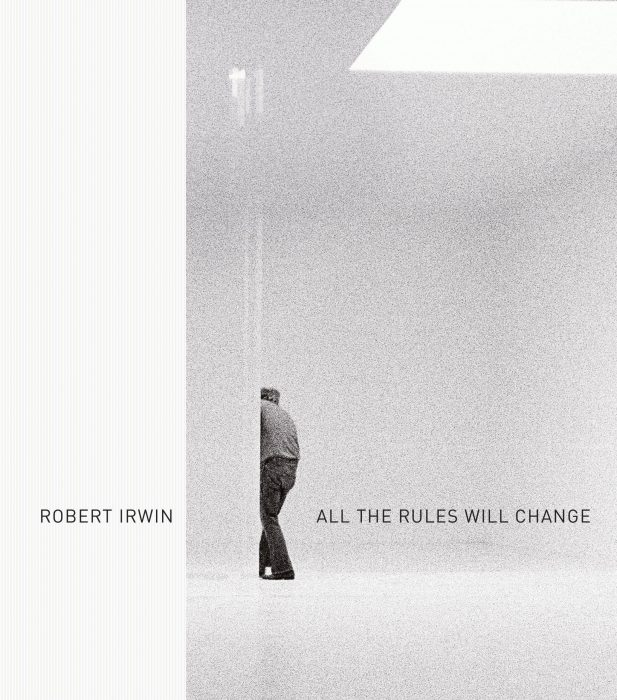 Cover for Robert Irwin: All the Rules Will Change