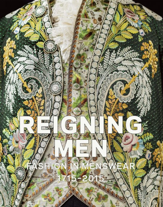 Cover for Reigning Men: Fashion In Menswear, 1715-2015