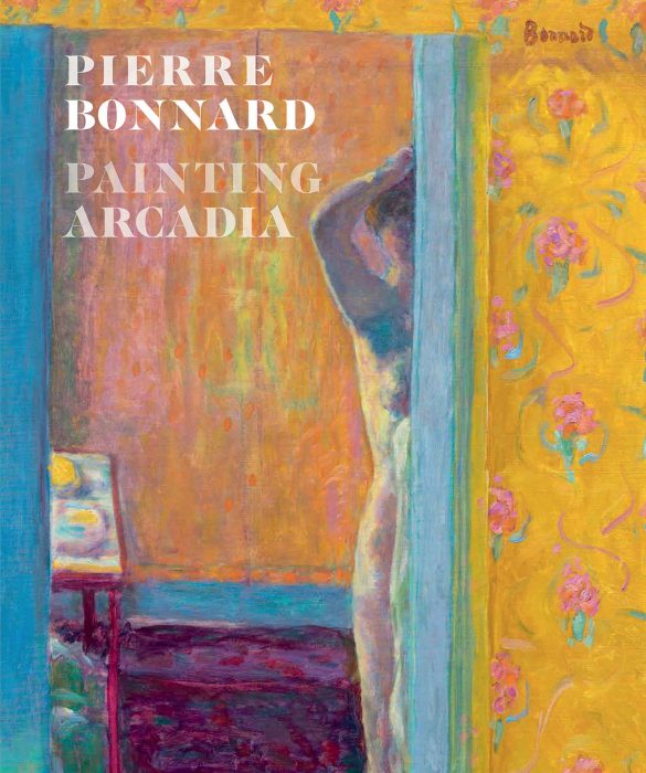 Cover for Pierre Bonnard: Painting Arcadia