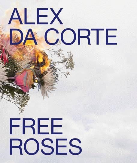 Cover for Alex Da Corte: Free Roses