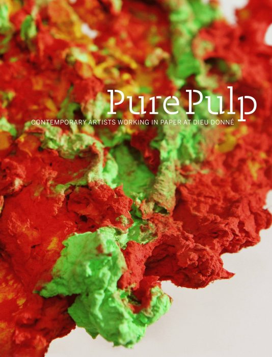 Cover for Pure Pulp: Contemporary Artists Working in Paper at Dieu Donné