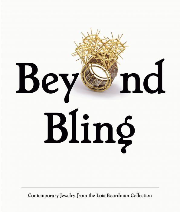 Cover for Beyond Bling: Contemporary Jewelry from the Lois Boardman Collection