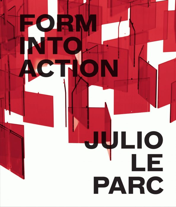 Cover for Julio Le Parc: Form into Action