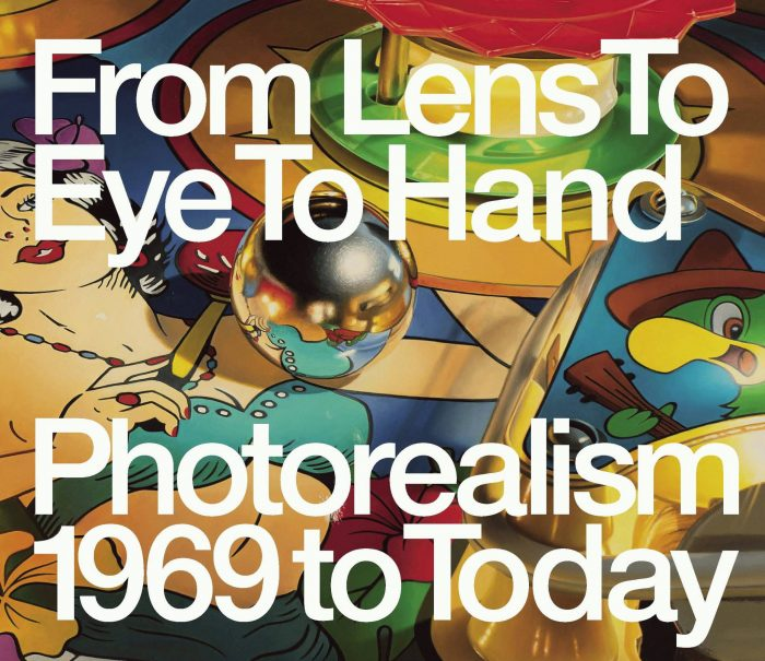 Cover for From Lens to Eye to Hand: Photorealism 1969 to Today