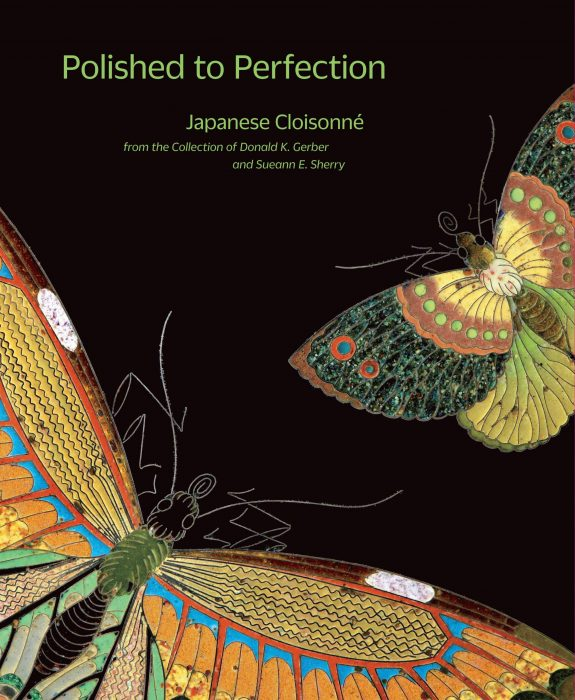 Cover for Polished to Perfection: Japanese Cloisonne from the Collection of Donald K. Gerber and Sueann E. Sherry