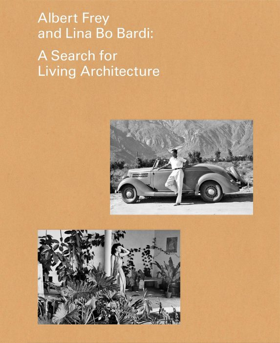 Cover for Albert Frey and Lina Bo Bardi: A Search for Living Architecture