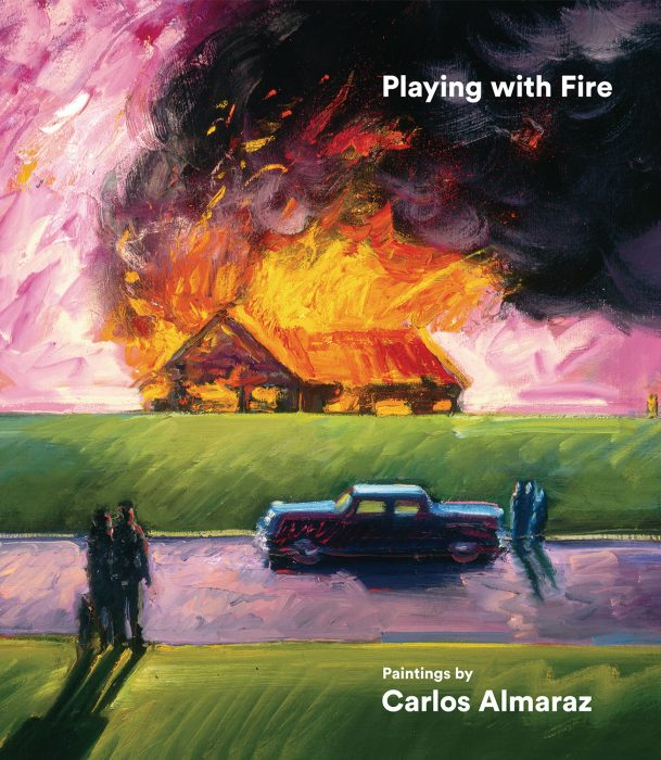 Cover for Playing with Fire: Paintings by Carlos Almaraz