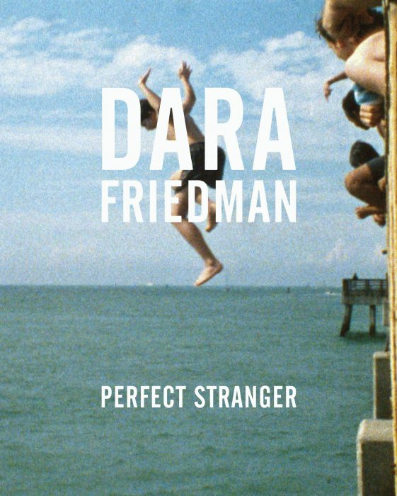 Cover for Dara Friedman: Perfect Stranger
