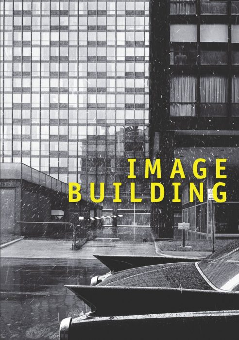 Cover for Image Building: How Photography Transforms Architecture