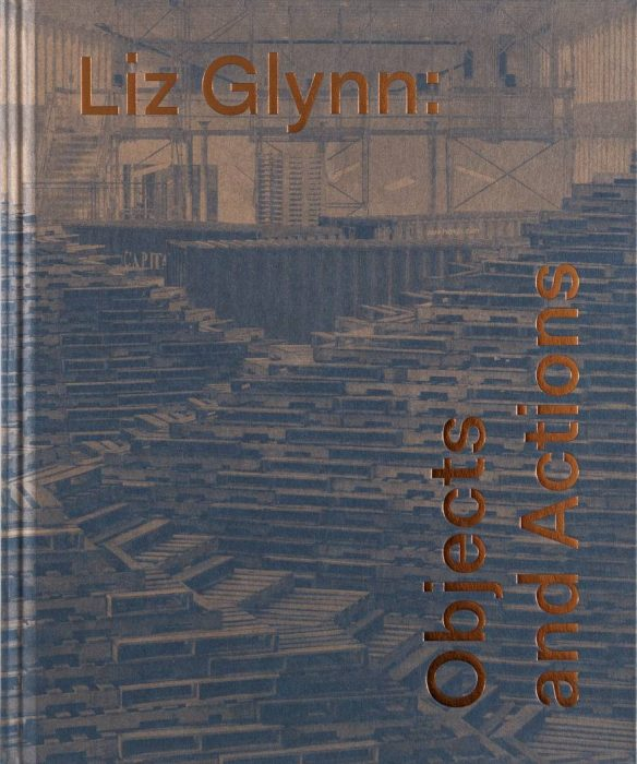 Cover for Liz Glynn: Objects and Actions