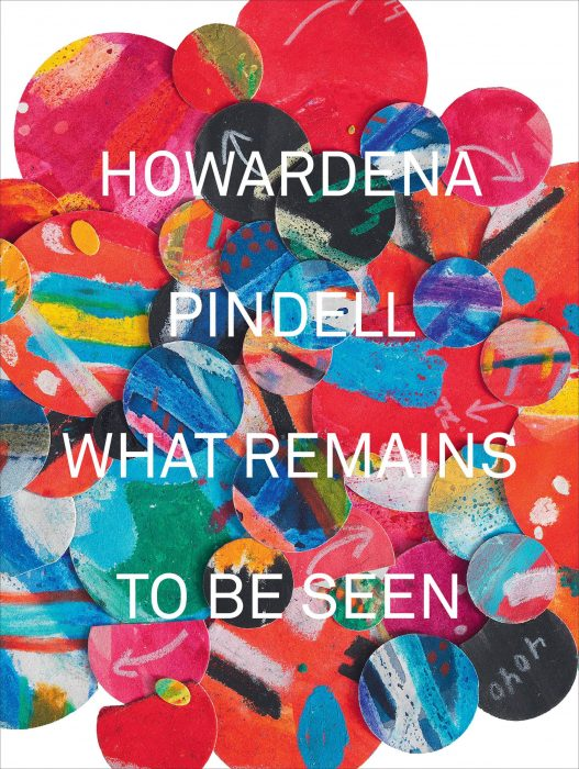 Cover for Howardena Pindell: What Remains To Be Seen