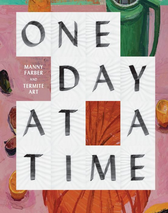 Cover for One Day at a Time: Manny Farber and Termite Art