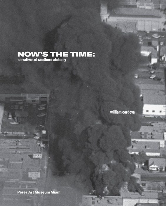 Cover for William Cordova: Now's the Time: Narratives of Southern Alchemy