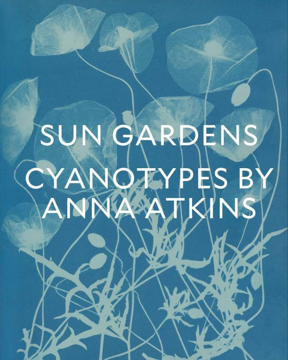 Cover for Sun Gardens: Cyanotypes by Anna Atkins