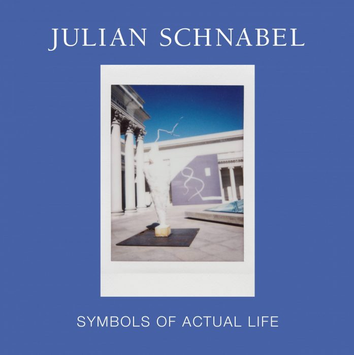 Cover for Julian Schnabel: Symbols of Actual Life
