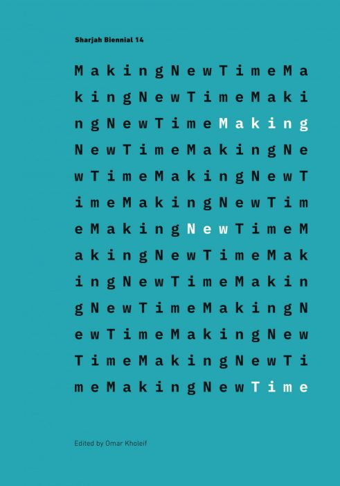 Cover for Making New Time: Sharjah Biennial 14: Leaving the Echo Chamber