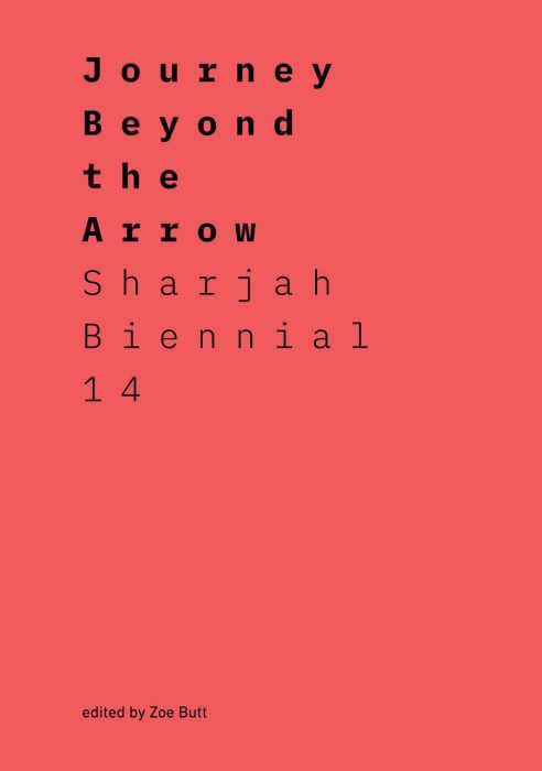 Cover for Journey Beyond the Arrow: Sharjah Biennial 14: Leaving the Echo Chamber