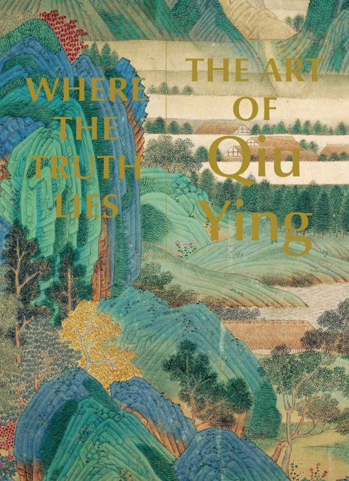 Cover for Where the Truth Lies: The Art of Qiu Ying