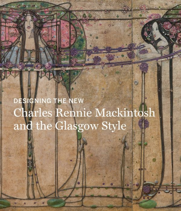Cover for Designing the New: Charles Rennie Mackintosh and the Glasgow Style