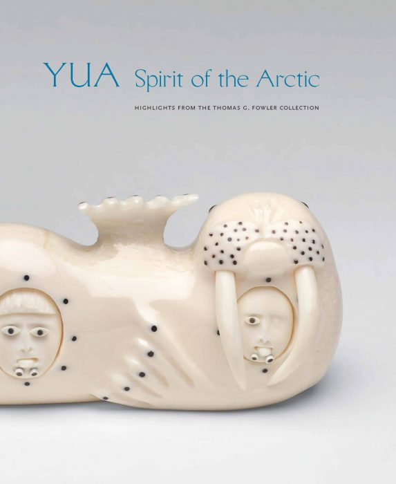 Cover for Yua: Spirit of the Arctic: Highlights from the Thomas G. Fowler Collection