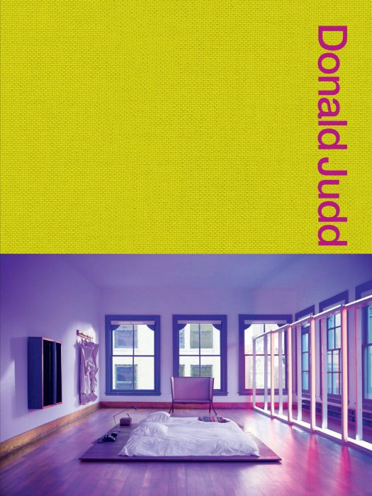 Cover for Donald Judd Spaces: Judd Foundation New York & Texas