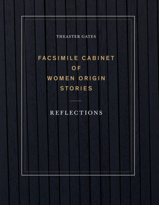 Cover for Theaster Gates: Facsimile Cabinet of Women Origin Stories