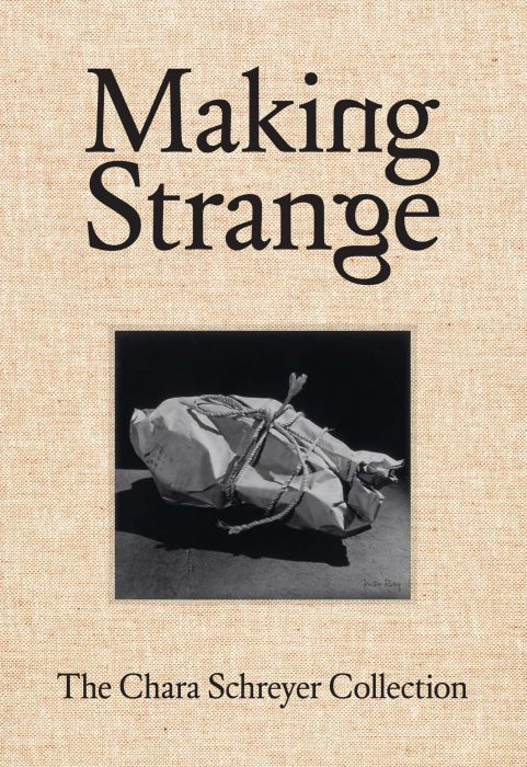 Cover for Making Strange: The Chara Schreyer Collection